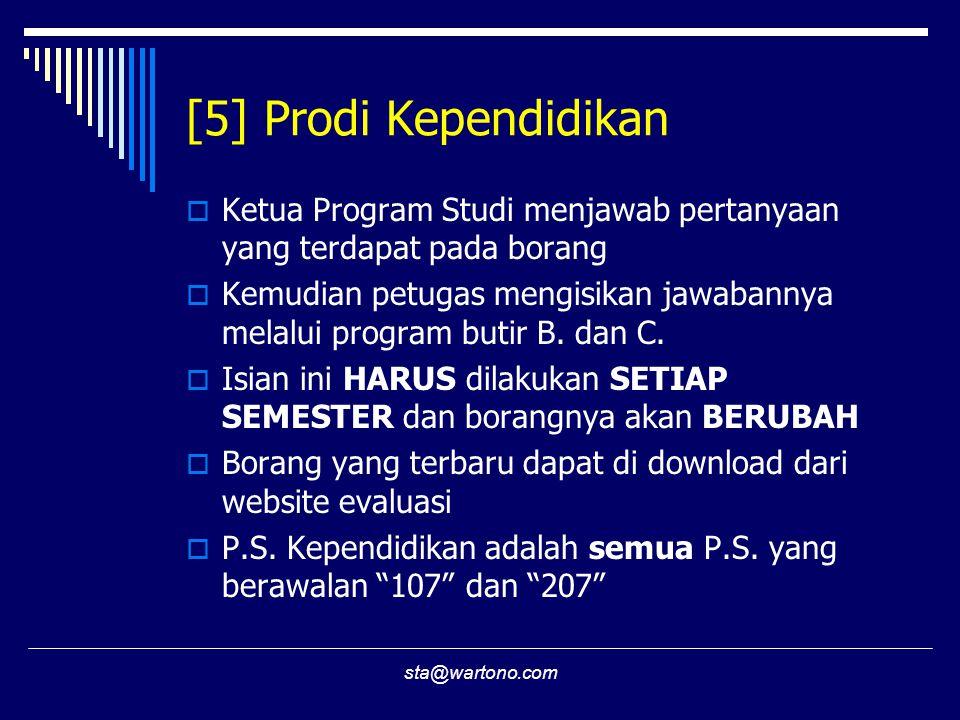 [5] Prodi Kependidikan Ketua Program Studi menjawab pertanyaan yang terdapat pada borang.